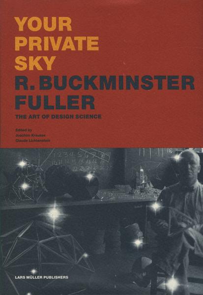 R. Buckminster Fuller: Your Private Sky