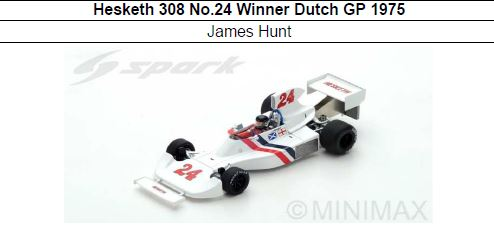 ◎予約品◎ Hesketh 308 No.24 Winner Dutch GP 1975  James Hunt