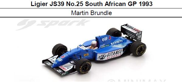 ◎予約品◎Ligier JS39 No.25 South African GP 1993  Martin Brundle