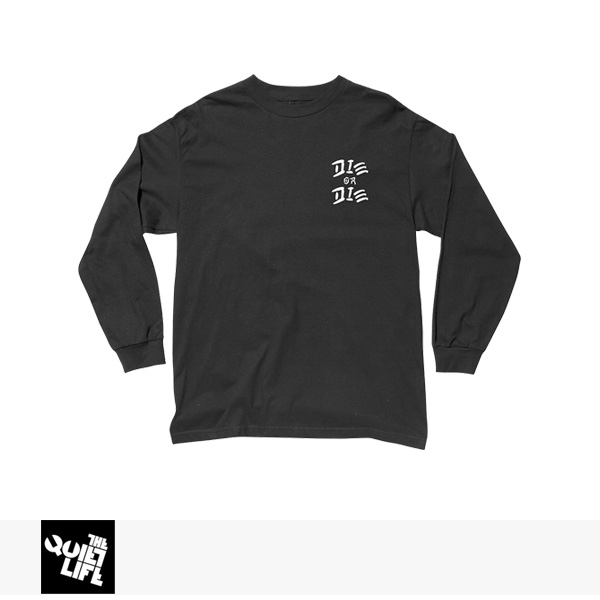 2017 HOLIDAY THE QUIET LIFE DIE OR DIE LONG SLEEVE T / クワイエットライフ Tシャツ