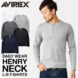 AVIREX デイリーウエア 長袖 ヘンリーネックTシャツ