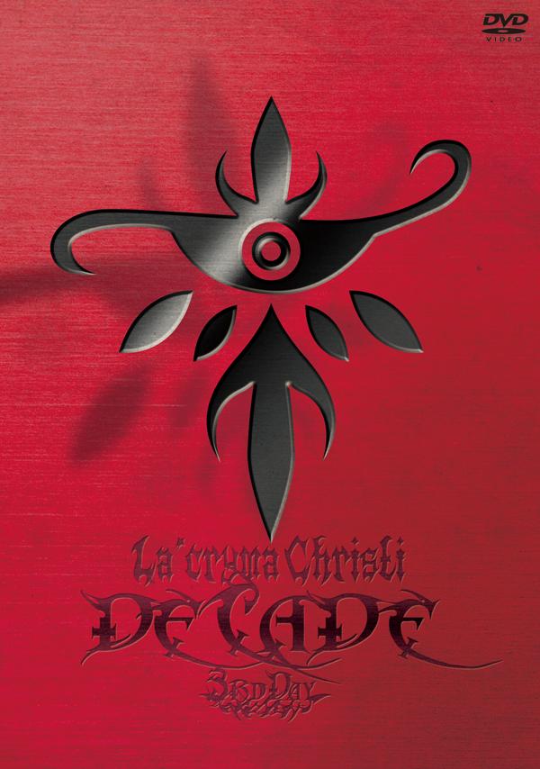 """The 10th Anniversary Live """"DECADE""""  3rd Day / La'cryma Christi 【DVD】"""