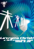 La'cryma Christi Tour 未来航路 1998.8.28 東京国際フォーラム ホールA / La'cryma Christi 【DVD】