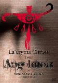 La'cryma Christi Tour Angolmois 1999.9.4 横浜アリーナ / La'cryma Christi 【DVD】