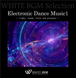 Electronic Dance Music 1 - Light, sound, force and pressure -(12曲)【♪テクノ等/クール】#artist421 著作権フリー音楽BGM