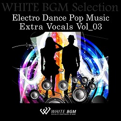 Electro Dance Pop Music Extra Vocals Vol_03