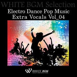 Electro Dance Pop Music Extra Vocals Vol_04