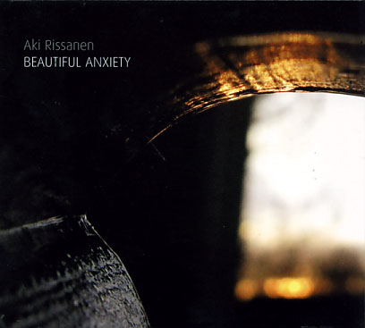 Aki Rissanen: Beautiful Anxiety