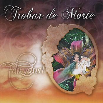 Trobar de Morte: Fairydust 2CD 【予約受付中】<tdm>