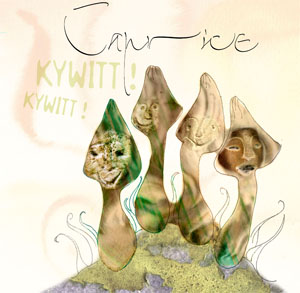 Caprice: Kywitt! Kywitt!