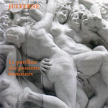 JULVERNE: Le pavillon des passions humaines
