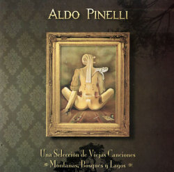 Aldo Pinelli: Una Selection de Viejas Canciones
