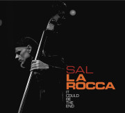 Sal La Rocca: It Could Be The End