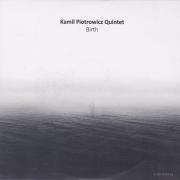 Kamil Piotrowicz Quintet: Birth����ͽ��������