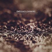 Empusae & Shinkiro: Organic.Aural.Ornaments (2Vinyl,LP) 【限定特価】