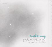 Pavel Morochovic Trio: Awakening ��ͽ��������