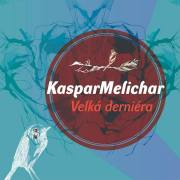 Kaspar Melichar: Velka derniera 【予約受付中】