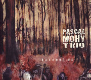 Pascal Mohy Trio: Automne 08 【予約受付中】