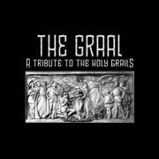 The Graal: A tribute to the Holy Grails【予約受付中】