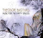 Theodor Bastard: Music For The Empty Spaces (Deluxe Edition)