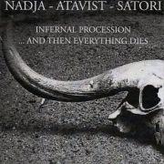 Nadja/Atavist/Satori: Infernal Procession... And Then Everything Dies 【予約受付中】