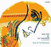 AMC Trio & Ulf Wakenius: Soul of The Mountain ��ͽ��������