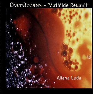 OVER OCEANS - Mathilde Renault: Aliana Luda
