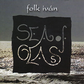 Folk ivan: Sea of Glass