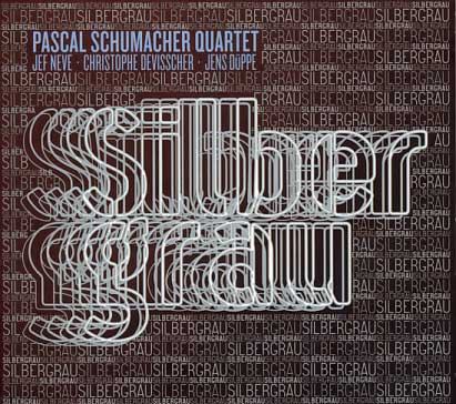 Pascal Schumacher Quartet: Silbergrau