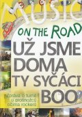 Uz Jsme Doma,Ty sycaci,BOO : Czech Music On The Road (DVD)