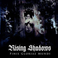 Rising Shadows: FINIS GLORIAE MUNDI