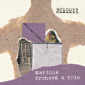 Martina Trchova & Trio: Holobyt