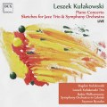 Leszek Kulakowski: Piano Concerto Sketches For Jazz Trio & Symphony Orchestra 【予約受付中】
