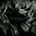 The Human Voice: Silent Heart 【予約受付中】