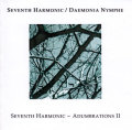 Seventh Harmonic & Daemonia Nymphe: Adumbration II