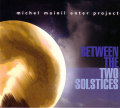 Michel Mainil Enter Project: Between The Two Solstices