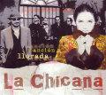 La Chicana: Cancion Ilorada