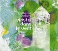 Catherine Darbord: Cristal dans le vent