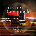 Dig It All: City Jungle
