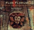Kvinterna: Flos Florum -Music of The Bohemian Gothic- 【予約受付中】
