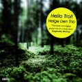 Helge Lien Trio: Hello Troll [Ozella Music]