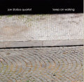Jan Stolba Quartet: Keep On Walking