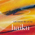 Haiku: Las Voces de Un Rio 【予約受付中】