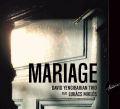 David Yengibarian Trio: Mariage 【予約受付中】