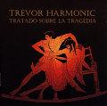 Trevor Harmonic: Trarado sobre la tragedia