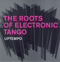 The Roots of Electronic Tango: Uptempo