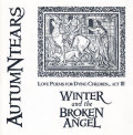 Autumn Tears: Love Poems for Dying Children: Act 3 - Winter and the Broken Angel