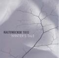Kaltenecker Trio: Winter's Tale 【予約受付中】