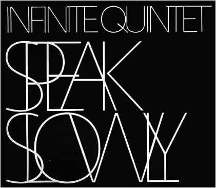 Infinite Quintet: Speak Slowly