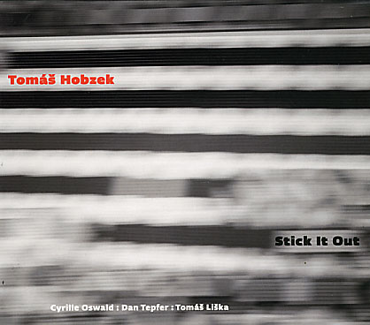 Tomas Hobzek: Stick It Out